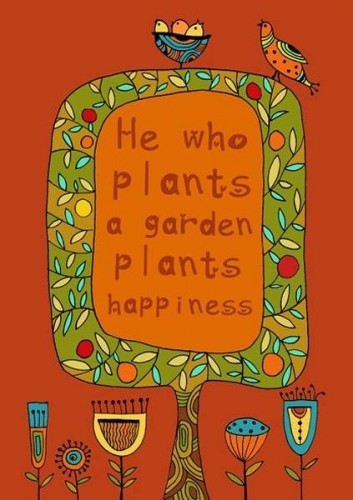 Plant a garden, make happiness
